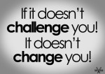If-it-doesn-t-challenge-you-It-doesn-t-change-you-Inspirerende-quote.1404759174-van-Aandekook